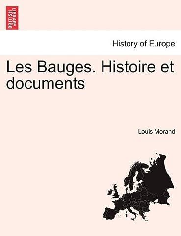 Louis Bauge - Les Bauges. Histoire Et Documents. II