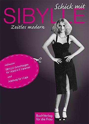 Schick mit Sibylle: Zeitlos modern