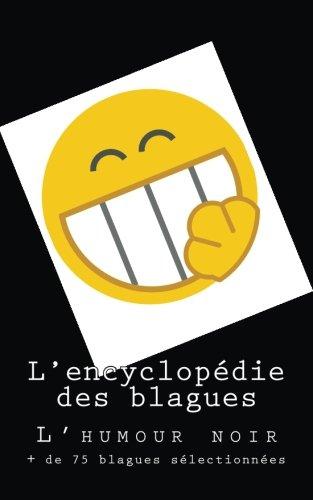L'encyclopédie des blagues: L'humour noir par Mr Rigolo