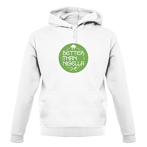 Better Than Nigella - Unisex Hoodie / Hooded Top - 12 Colours