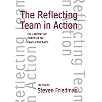 The Reflecting Team in Action: Collaborative Practice in Family Therapy (The Guilford Family Therapy Series) (English…