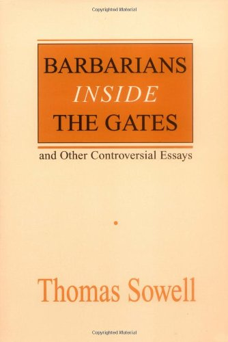 Barbarians Inside the Gates and Other Controversial Essays (Hoover Institution Press Publication)