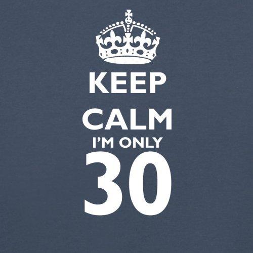 Keep calm I'm only 30 - Herren T-Shirt - 13 Farben Navy