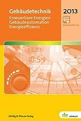 Gebäudetechnik. Erneuerbare Energien - Gebäudeautomation - Energieeffizienz: de-Jahrbuch 2013