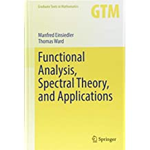 Functional Analysis, Spectral Theory, and Applications (Graduate Texts in Mathematics, Band 276)
