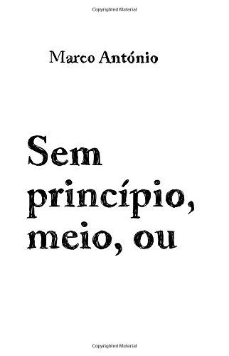 Sem principio, meio, ou fim. por Marco Antonio