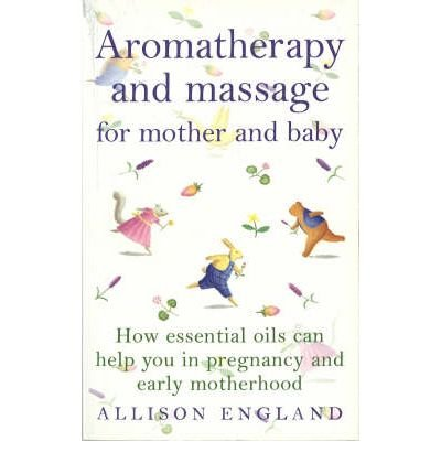 AROMATHERAPY AND MASSAGE FOR MOTHER AND ...