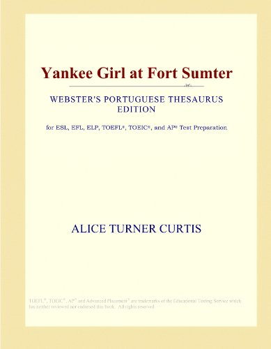Yankee Girl (Yankee Girl at Fort Sumter (Webster's Portuguese Thesaurus Edition))
