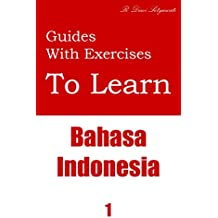 Guides With Exercises To Learn Bahasa Indonesia (English Edition)