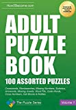 Adult Puzzle Book: 100 Assorted Puzzles Crosswords, Wordsearches, Missing Numbers, Sudokus, Arrowords, Missing