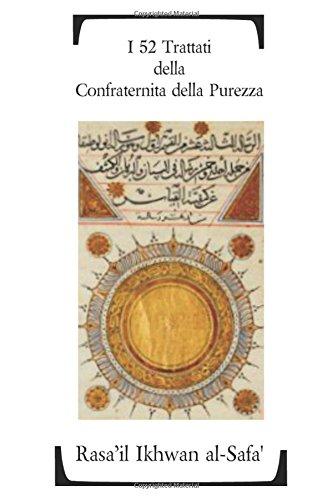 I 52 Trattati della Confraternita della Purezza por Rasa'il Ikhwan al-Safa'