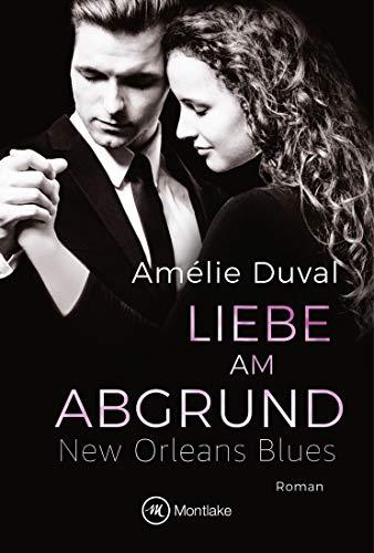 Liebe am Abgrund (New Orleans Blues 4)