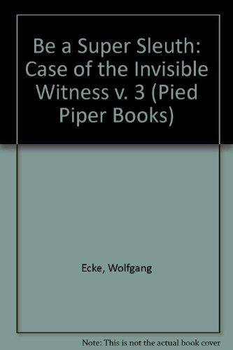 Be a super sleuth with the case of the invisible witness