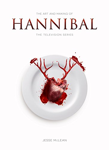 Art and Making of Hannibal por Jesse Mclean