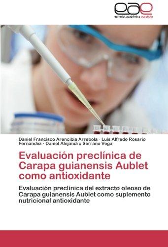 Evaluacion Preclinica de Carapa Guianensis Aublet Como Antioxidante