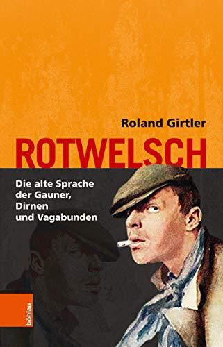 Rotwelsch: Die alte Sprache der Gauner, Dirnen und Vagabunden