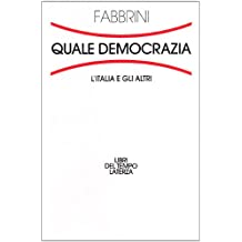 Quale democrazia. L'Italia e gli altri