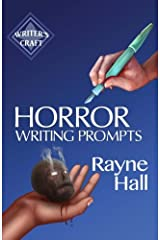 Horror Writing Prompts: 77 Powerful Ideas To Inspire Your Fiction: Volume 25 (Writer's Craft) Paperback