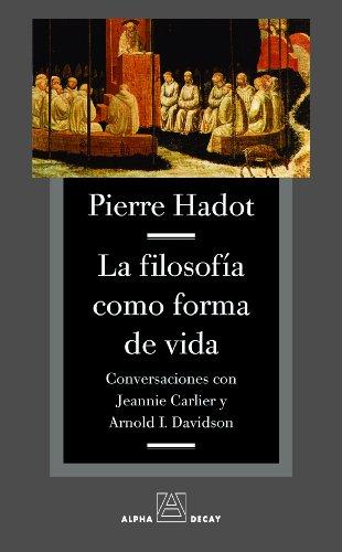 Filosofia Como Forma De Vida,La (ALPHA, BET & GIMMEL) por Pierre Hadot