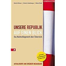 Unsere Republik auf einen Blick: Das Nachschlagewerk über Österreich