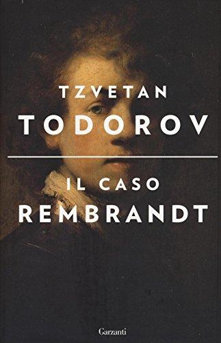 Il caso Rembrandt seguito da Arte e morale