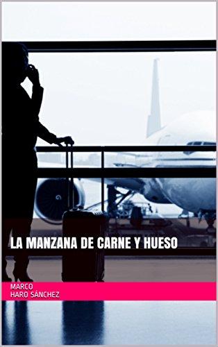 LA MANZANA DE CARNE Y HUESO por Marco Haro Sánchez