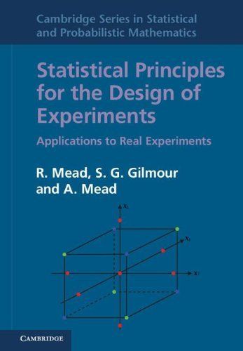 Statistical Principles for the Design of Experiments: Applications to Real Experiments (Cambridge Series in Statistical and Probabilistic Mathematics) by R. Mead (2012-09-13)