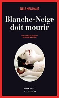 Blanche-Neige doit mourir par [Neuhaus, Nele]