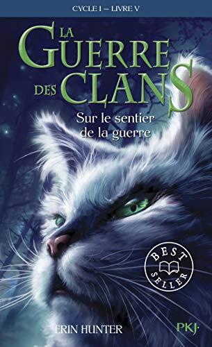 La guerre des clans, cycle I - tome 05 : Sur le sentier de la guerre (05) par Erin HUNTER