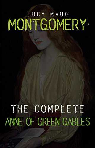 Anne of Green Gables: The Complete Collection (English Edition)