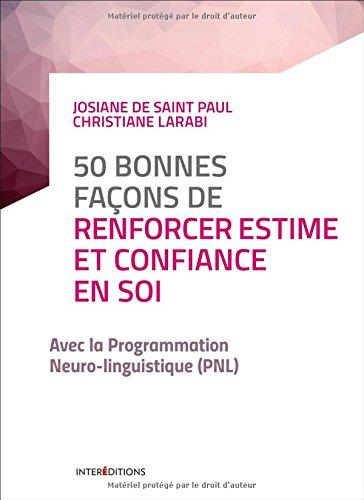 50 bonnes façons de renforcer estime et confiance en soi - 2e éd. - avec la PNL par Josiane de Saint Paul