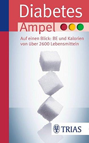 Diabetes-Ampel: Auf einen Blick: BE und Kalorien von über 2600 Lebensmitteln (Ampeln)