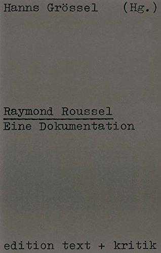 Raymond Roussel. Eine Dokumentation by Hans Grössel (1977-09-05)
