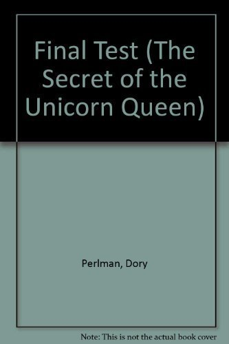 The Final Test (The Secret of the Unicorn Queen, Book 3) by Dory Perlman (1988-11-05)