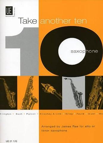 Take Another Ten. Für Alt- oder Tenorsaxophon und Klavier: 10 bekannte Stücke von Bach bis Duke Ellington