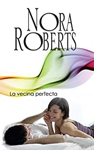 La vecina perfecta par  Nora Roberts