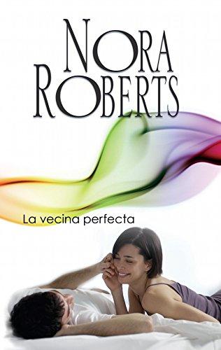 La vecina perfecta: Los MacGregor (Nora Roberts)