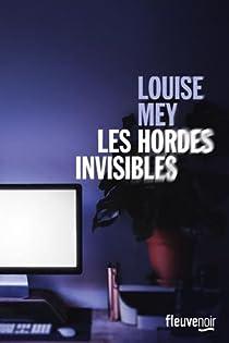 Les hordes invisibles par Louise Mey