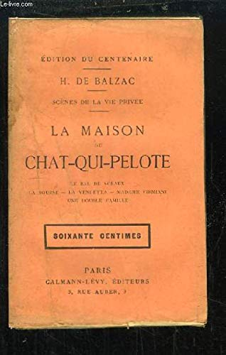 La Maison du Chat-qui-Pelote - Le Bal de Sceaux - La Bourse - La Vendetta - Madame Firmiani - Une Double Famille. Scènes de la vie privée. par BALZAC Honoré de