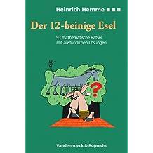 Der zwölfbeinige Esel. 93 mathematische Rätsel mit ausführlichen Lösungen (Orbis Biblicus Et Orientalis)