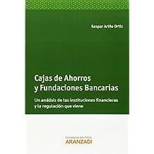 Cajas De Ahorros Y Fundaciones Bancarias (+ Proview) (Monografía)