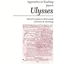 Approaches to Teaching Joyce's Ulysses (Approaches to Teaching World Literature)