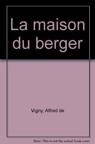 La maison du berger par Alfred de Vigny