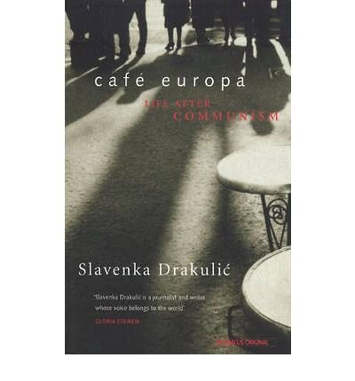 [(Cafe Europa: Life After Communism)] [Author: Slavenka Drakulic] published on (October, 1996)