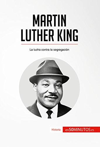 Martin Luther King: La lucha contra la segregación (Historia) por 50Minutos.es