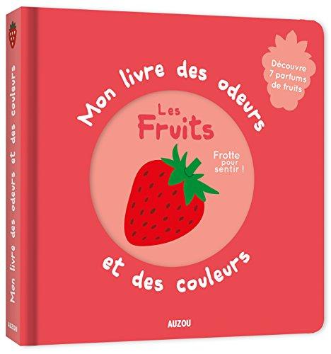 Les fruits (Mon livre des odeurs et des couleurs) por Mr Iwi