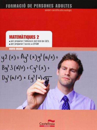 Matemàtiques 2 per preparar l'obtenció del títol de GES i l'accés a CFGM
