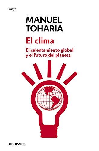 El clima: El calentamiento global y el futuro del planeta (ENSAYO-CIENCIA)