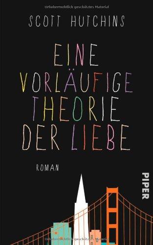 Buchseite und Rezensionen zu 'Eine vorläufige Theorie der Liebe: Roman' von Scott Hutchins