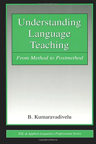 Understanding Language Teaching: From Method to Postmethod (ESL & Applied Linguistics Professional Series)